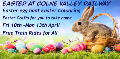 Easter at Colne Valley Railway